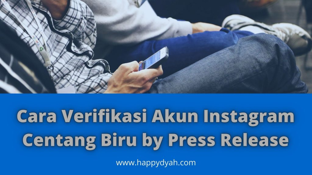 cara verifikasi akun instagram centang biru by press release